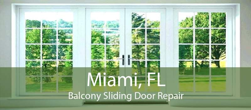 Miami, FL Balcony Sliding Door Repair