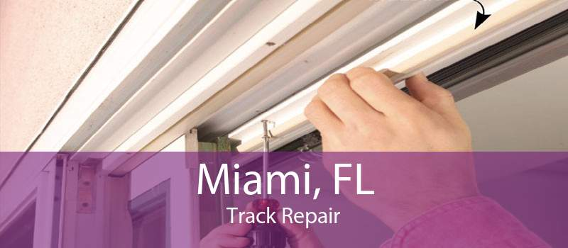 Miami, FL Track Repair